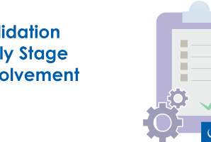 Early stage involvement of validation